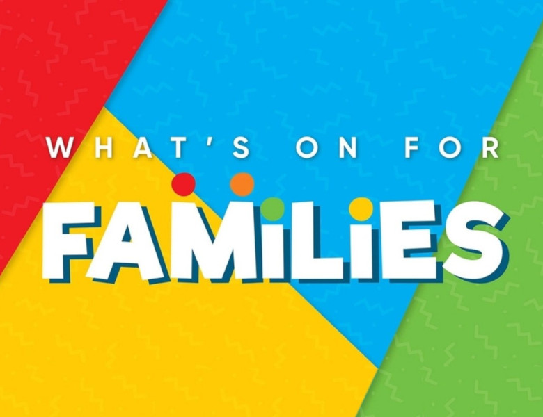 Whats on for families